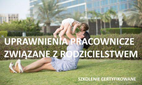 uprawnienia pracownicze związane z rodzicielstwem